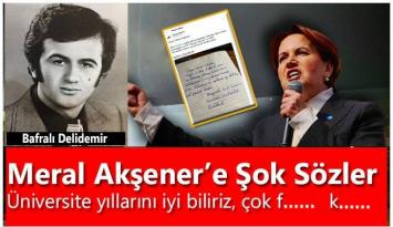 Meral Akşener'e Şok Sözler!