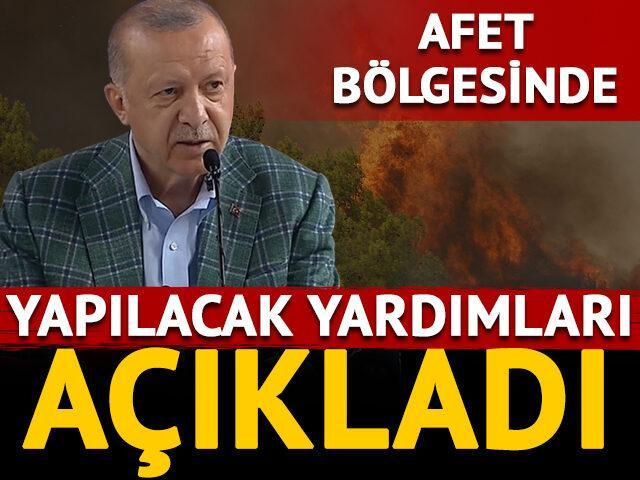 Erdoğan afet bölgesinde yapılacak yardımları açıkladı