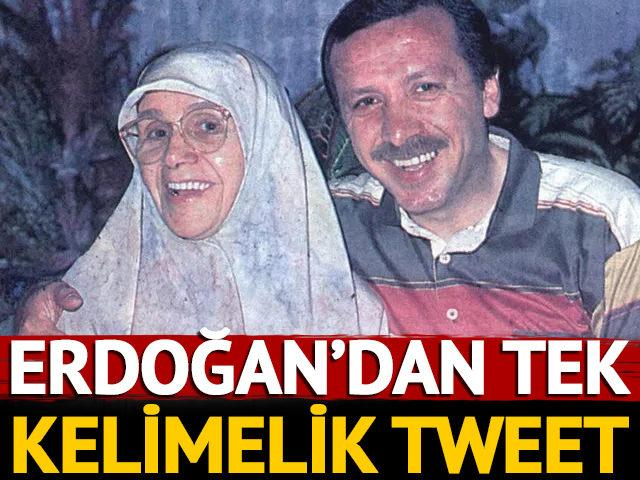 Erdoğan'dan tek kelimelik tweet